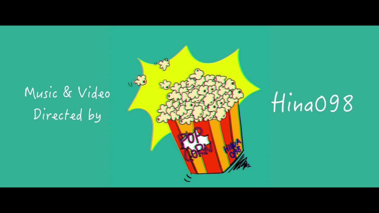 Hina098「Popcorn」【Lyric Video】